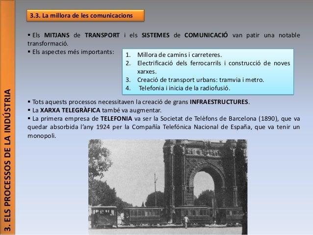 3. ELS PROCESSOS DE LA INDÚSTRIA  3.3. La millora de les comunicacions  Els MITJANS de TRANSPORT i els SISTEMES de COMUNI...