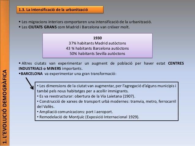 1.3. La intensificació de la urbanització  Les migracions interiors comportaren una intensificació de la urbanització.  ...