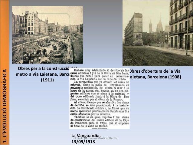 1. L'EVOLUCIÓ DEMOGRÀFICA  Obres per a la construcció del metro a Via Laietana, Barcelona (1911)  La Vanguardia, Júlia Lóp...