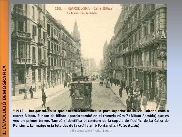 1. L'EVOLUCIÓ DEMOGRÀFICA  *1915.- Una postal en la que encara s'identifica la part superior de la Via Laitena com a carre...