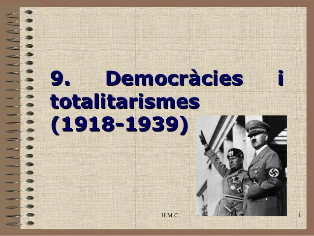 9.    Democràcies   itotalitarismes(1918-1939)         H.M.C.         1