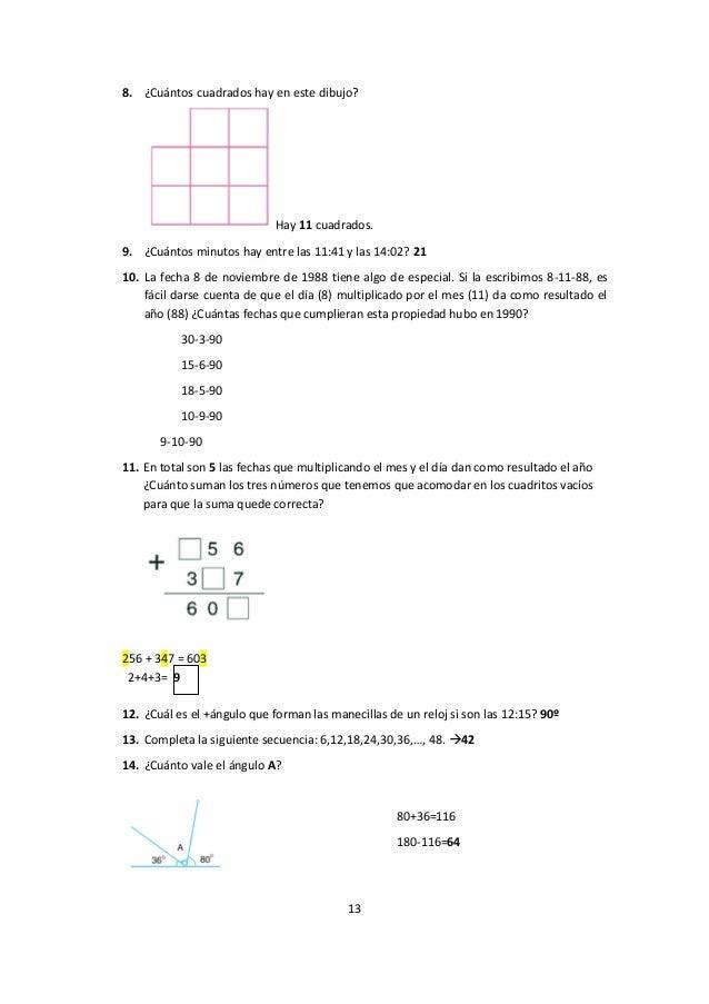 138. ¿Cuántos cuadrados hay en este dibujo?Hay 11 cuadrados.9. ¿Cuántos minutos hay entre las 11:41 y las 14:02? 2110. La ...