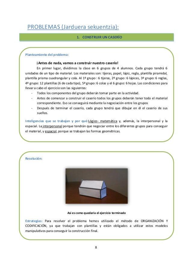 8PROBLEMAS (Jarduera sekuentzia):1) Haceruncaserío:- Dividir la claseengrupos- Repartirdistintosmateriales e instrucciones...