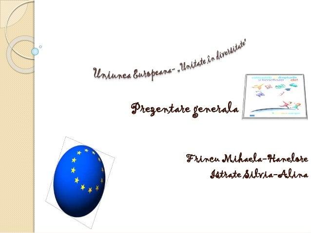 Prezentare generala Frincu Mihaela-Hanelore Istrate Silvia-Alina