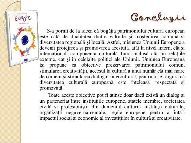 S-a pornit de la ideea că bogăţia patrimoniului cultural european este dată de dualitatea dintre valorile şi moştenirea co...
