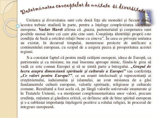 Unitatea şi diversitatea sunt cele două feţe ale monedei şi fiecare dintre acestea trebuie studiată în parte, pentru a înţ...