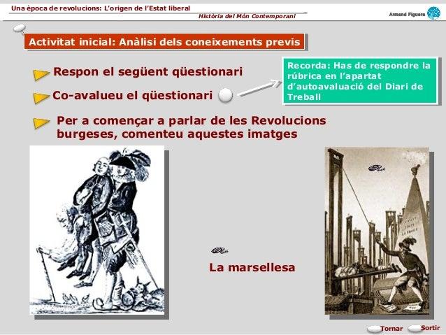 Armand Figuera Història del Món Contemporani Una època de revolucions: L'origen de l'Estat liberal SortirTornar La marsell...