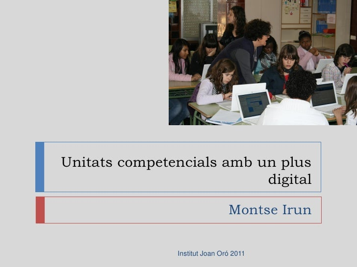 Unitats competencials amb un plus                           digital                               Montse Irun             ...