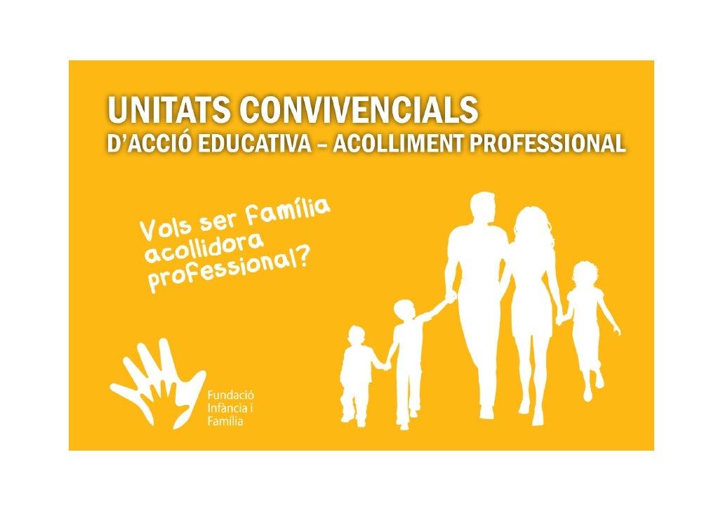 Unitats convivencials d'acció educativa  - acolliment professional - Fundació Infància i Família