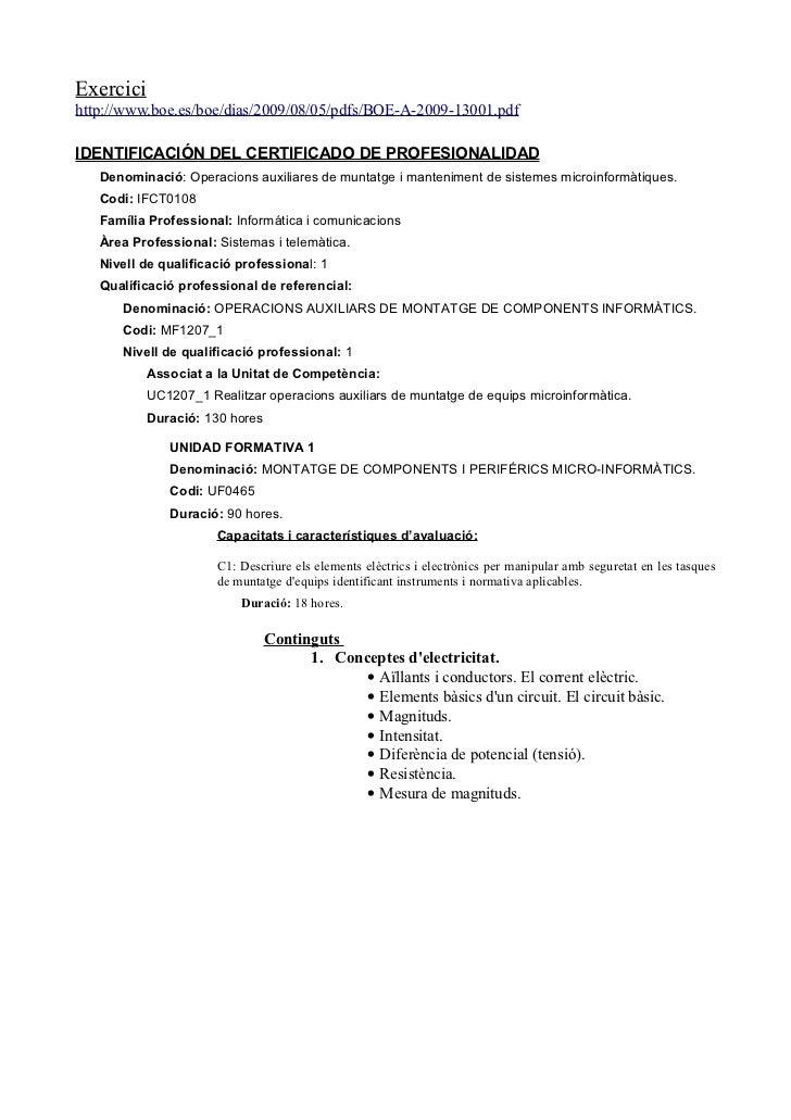 Exercici http://www.boe.es/boe/dias/2009/08/05/pdfs/BOE-A-2009-13001.pdf  IDENTIFICACIÓN DEL CERTIFICADO DE PROFESIONALIDA...