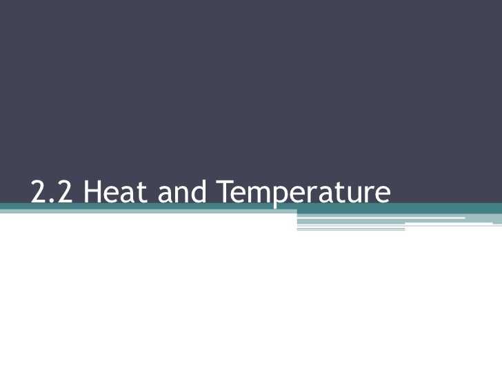 2.2 Heat and Temperature