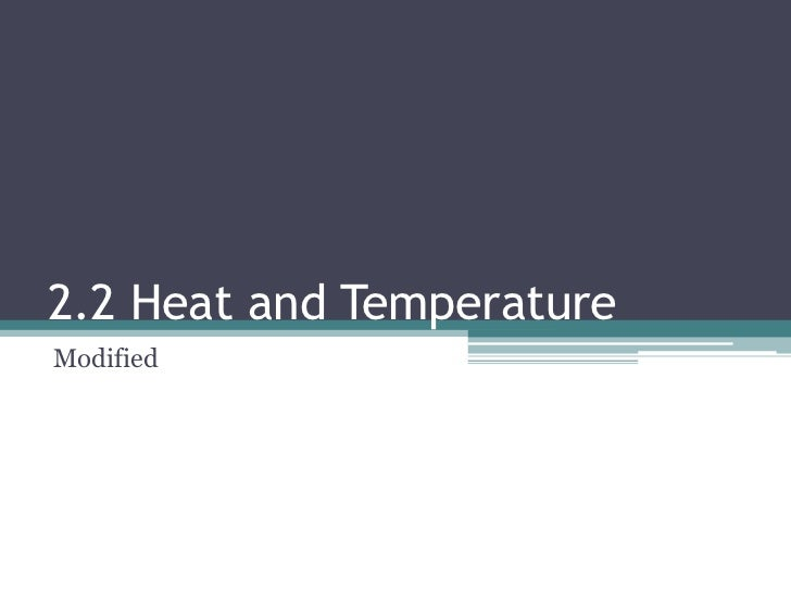 2.2 Heat and TemperatureModified