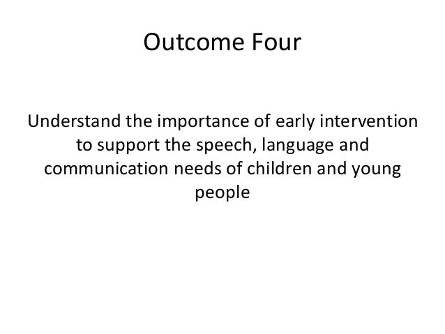 cyp 3 1 early identification of speech language and communication delays and potential risks of late Free essays on analyse the importance of early identification of speech language and communication delays and disorders and the potential risks of late.