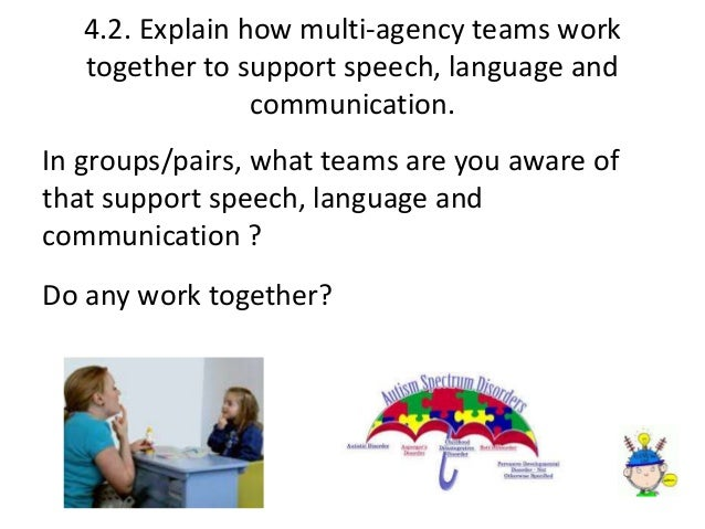 How do multi agency teams work together to support speech language and communication