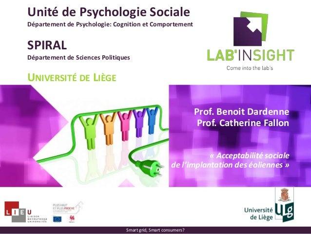 Unité de Psychologie Sociale Département de Psychologie: Cognition et Comportement SPIRAL Département de Sciences Politiqu...