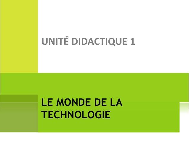LE MONDE DE LA TECHNOLOGIE