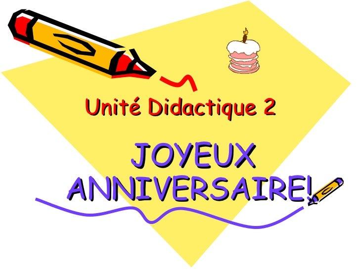 Unité Didactique 2 JOYEUX ANNIVERSAIRE!