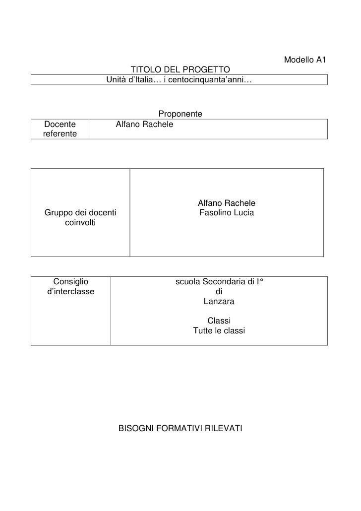 Modello A1<br />TITOLO DEL PROGETTO<br />Unità d'Italia… i centocinquanta'anni… <br />Proponente<br />Docente referente   ...