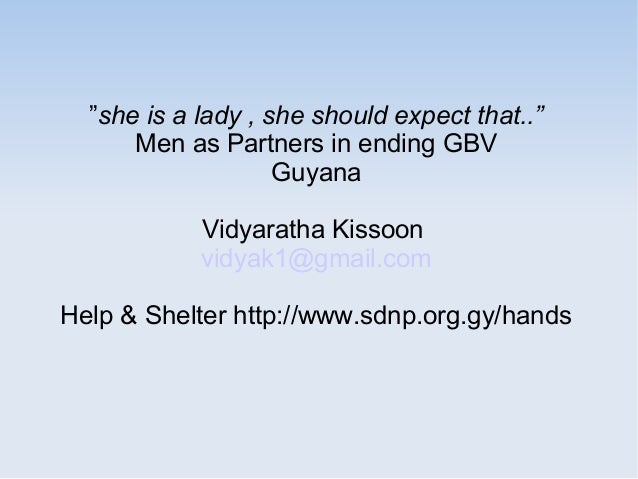 """""""she is a lady , she should expect that..""""      Men as Partners in ending GBV                    Guyana            Vidyara..."""