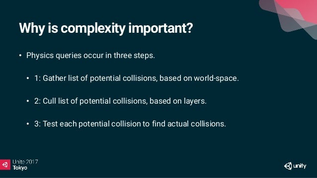 Reduce number of potential collisions! • PhysX has an internal world-space partitioning system. • Divides world into small...