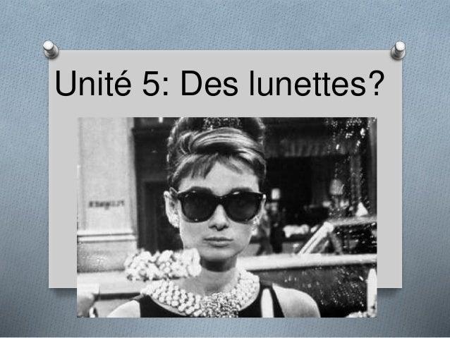 Unité 5: Des lunettes?