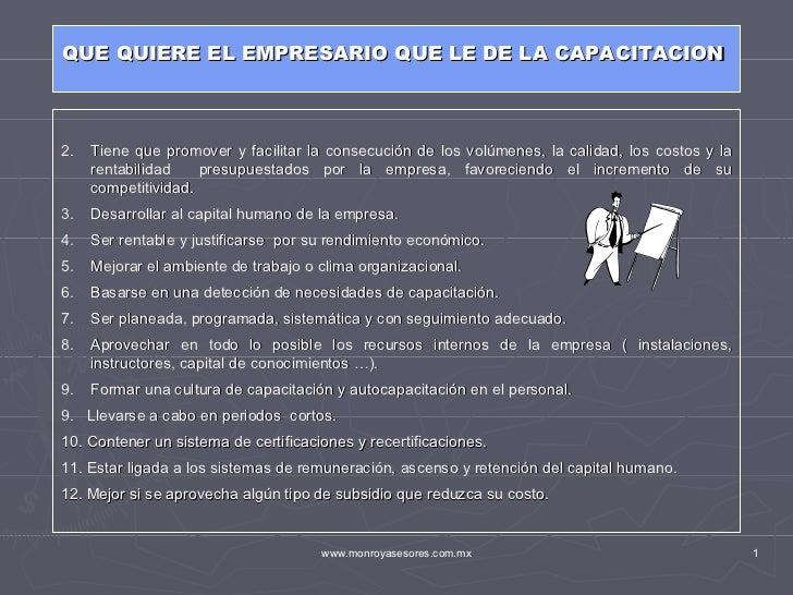 QUE QUIERE EL EMPRESARIO QUE LE DE LA CAPACITACION2.   Tiene que promover y facilitar la consecución de los volúmenes, la ...