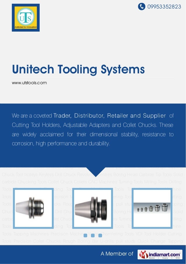 09953352823A Member ofUnitech Tooling Systemswww.utstools.comChucking Tools Collet Chuck Collets CNC Machines Turning Tool...