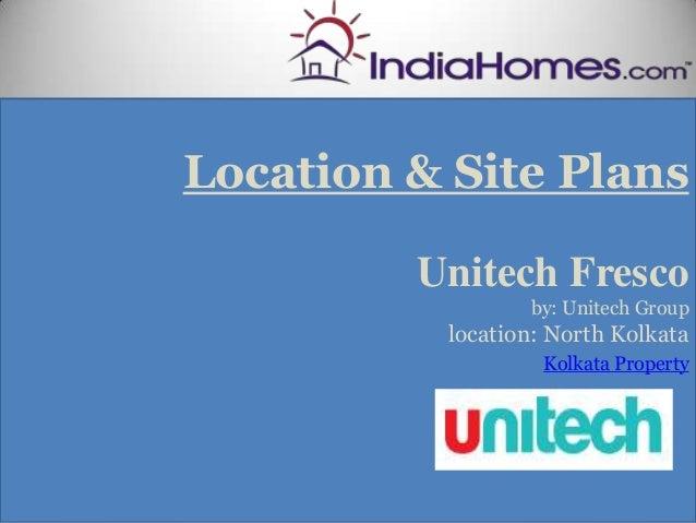 Location & Site Plans                 Floor Plan-         Unitech Fresco                  by: Unitech Group          locat...
