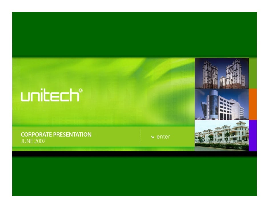 CONTENTS •   Indian Real Estate Industry •   Overview of Unitech •   Business Model •   Business Strategy •   Business Seg...