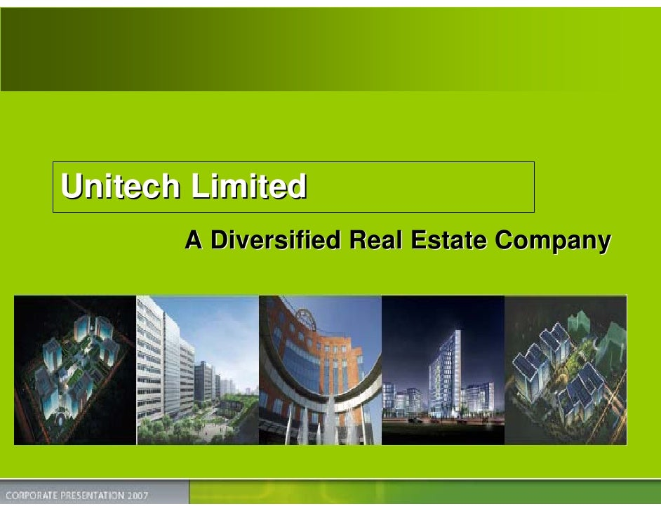 Unitech Limited        A Diversified Real Estate Company