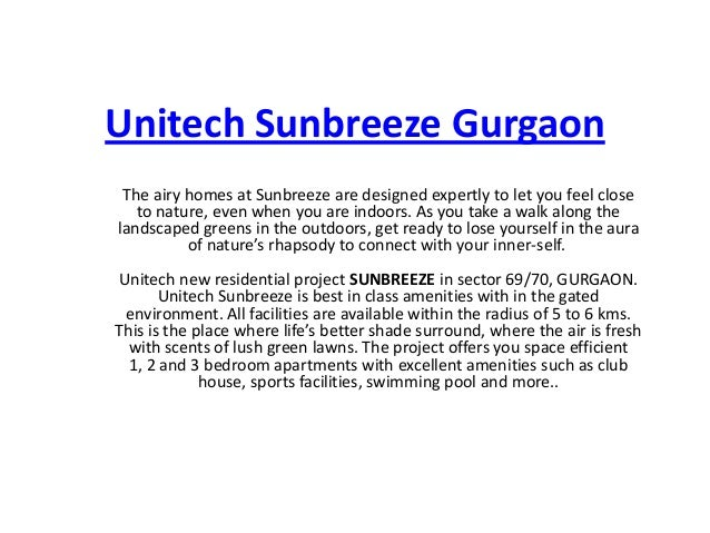 Unitech Sunbreeze Gurgaon The airy homes at Sunbreeze are designed expertly to let you feel close to nature, even when you...