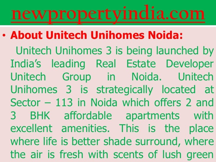 newpropertyindia.com• About Unitech Unihomes Noida:   Unitech Unihomes 3 is being launched by  India's leading Real Estate...