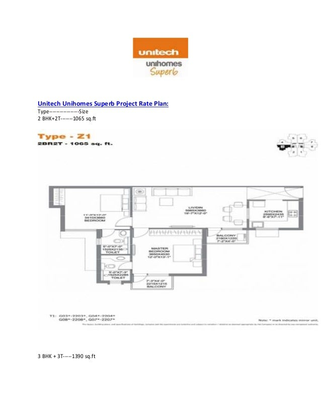Unitech Unihomes Superb Project Rate Plan: Type-----------------Size 2 BHK+2T-------1065 sq.ft 3 BHK + 3T-----1390 sq.ft