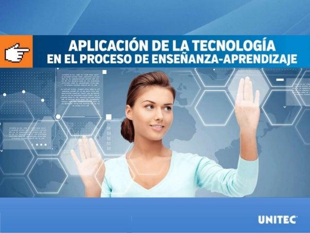 Aplicación de la tecnología en el proceso de  enseñanza-aprendizaje  Contexto Globalizado  Ventajas y necesidad del uso de...
