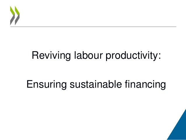 Reviving labour productivity: Ensuring sustainable financing