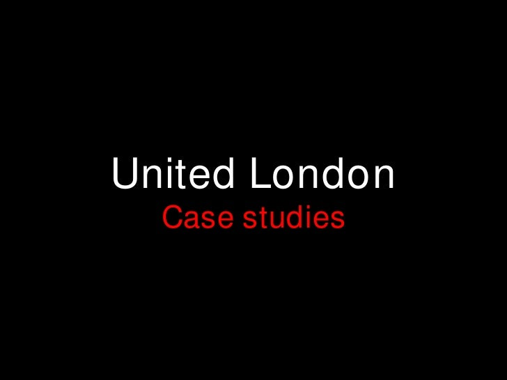 United London Case studies