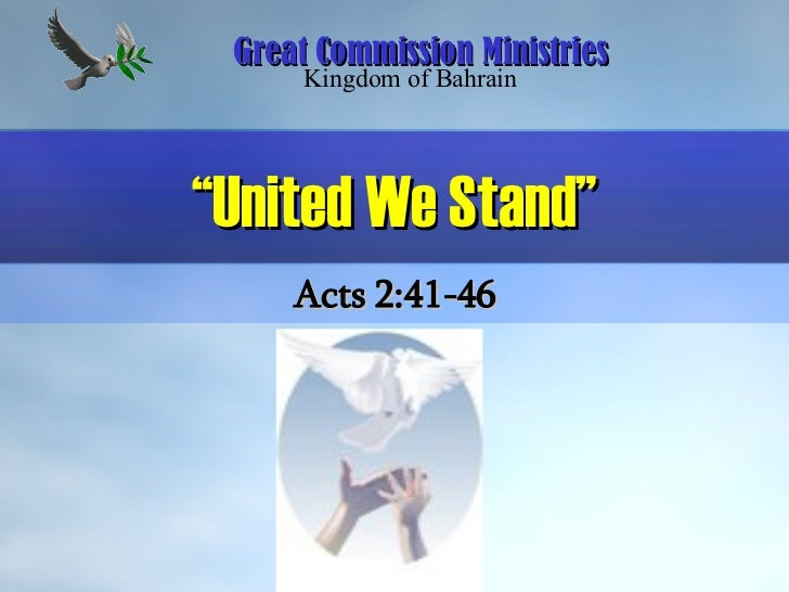 """ United We Stand"" Acts 2:41-46 Great Commission Ministries Kingdom of Bahrain"