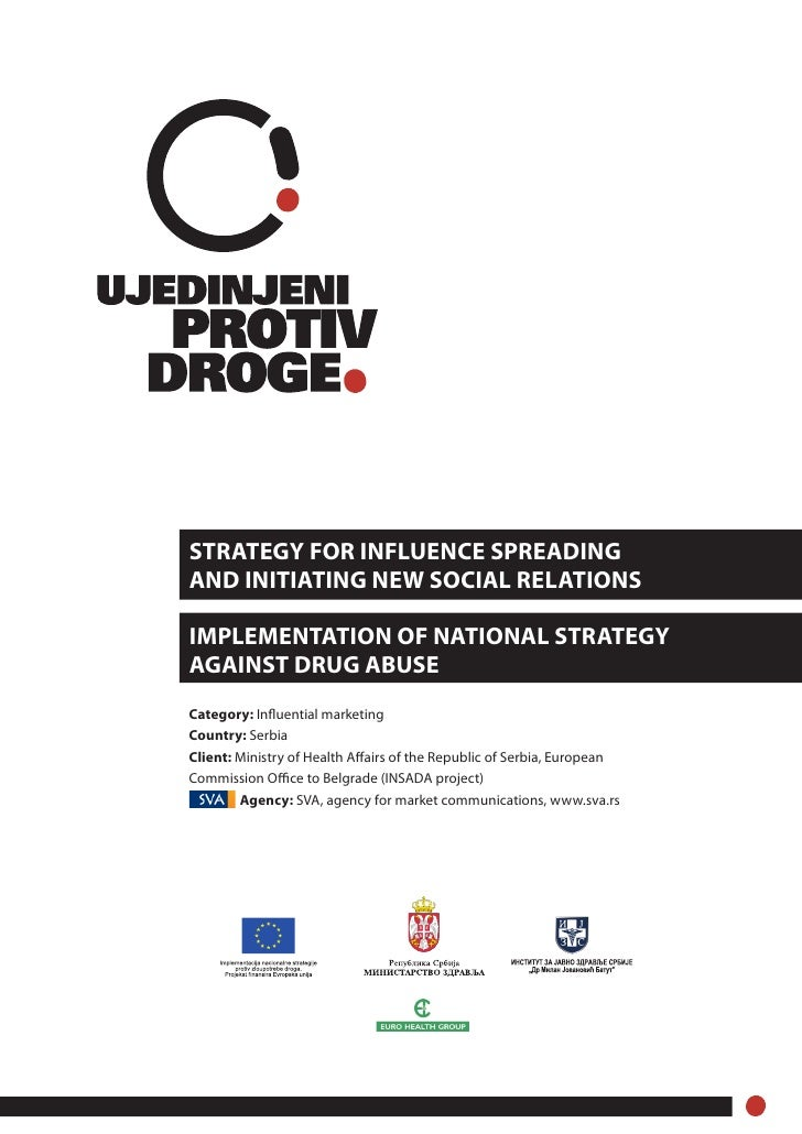STRATEGY FOR INFLUENCE SPREADINGAND INITIATING NEW SOCIAL RELATIONSIMPLEMENTATION OF NATIONAL STRATEGYAGAINST DRUG ABUSECa...