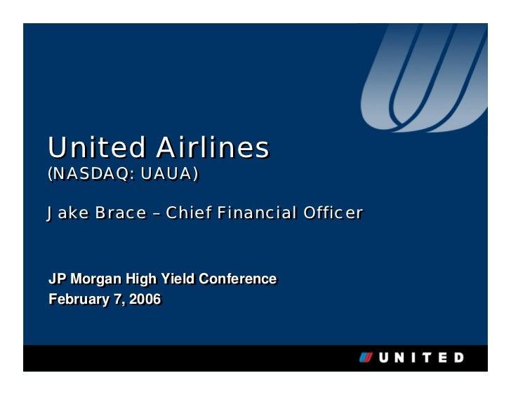 United Airlines(NASDAQ: UAUA)(NASDAQ: UAUA)Jake Brace – Chief Financial OfficerJake Brace – Chief Financial OfficerJP Morg...