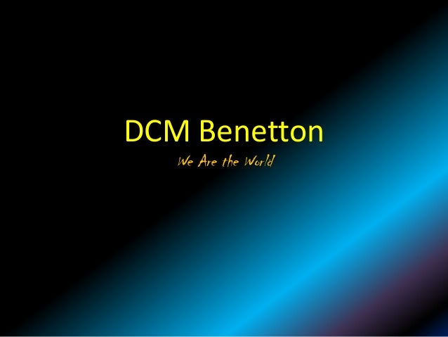 DCM Benetton   We Are the World