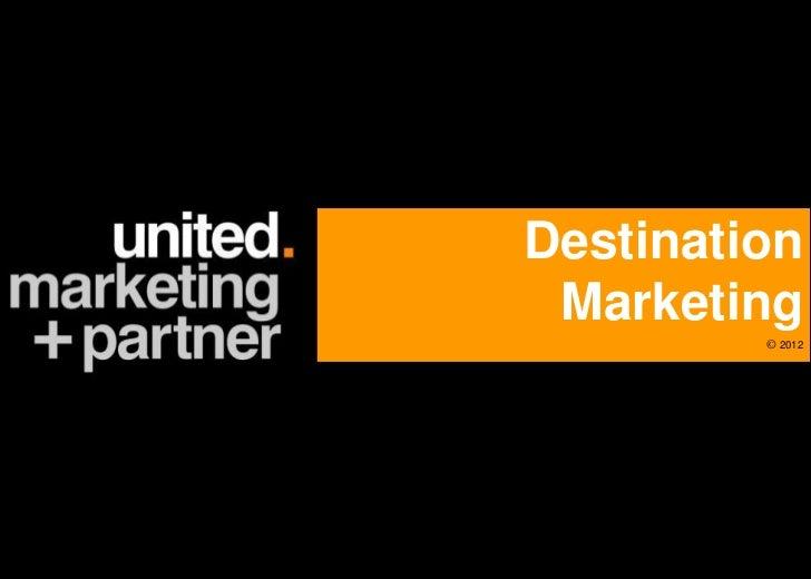 Destination Marketing         © 2012