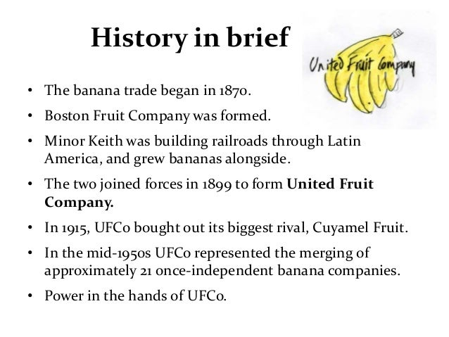 banana how the united fruit company When bananas ruled the world the great banana company, united fruit scrip to be spent only at the company store, united fruit threatened to.