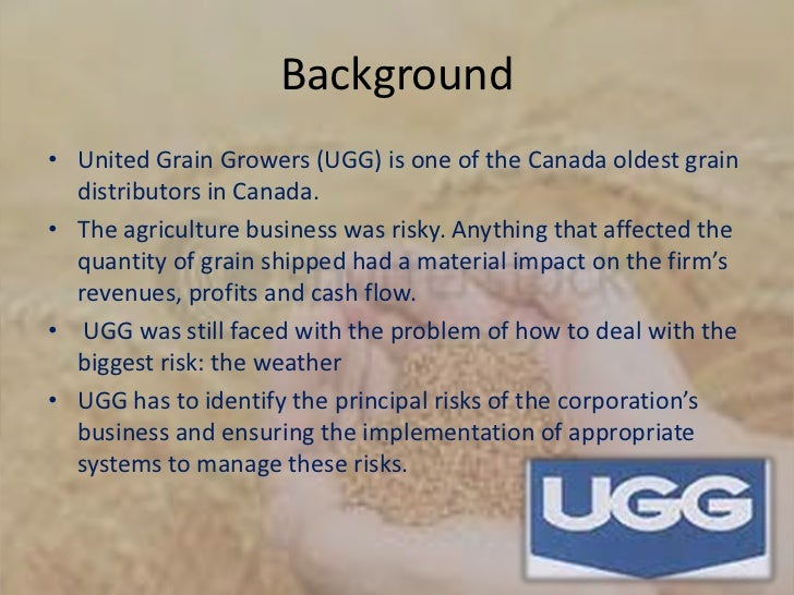 united grain grower ltd United grain corporation knows the market we realize that purchasing and buying grain is a challenge in our dynamic global environment that is affected by competition, changing shifts in food demands, and uncontrollable forces.