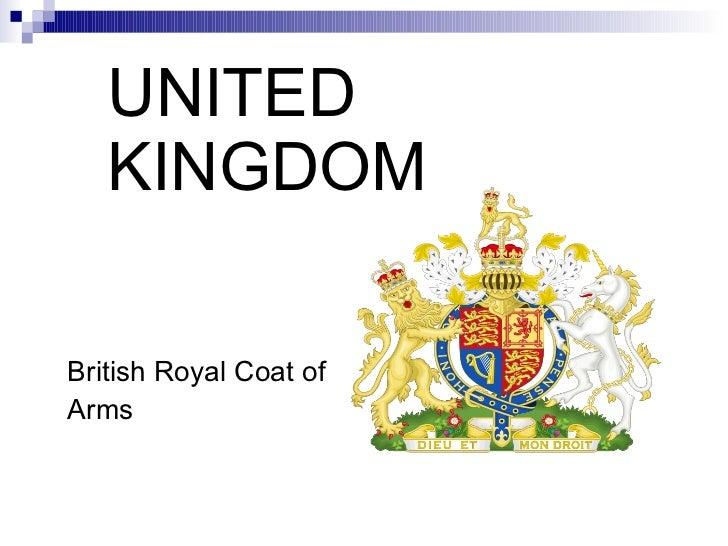 UNITED KINGDOM <ul><li>British Royal Coat of </li></ul><ul><li>Arms </li></ul>
