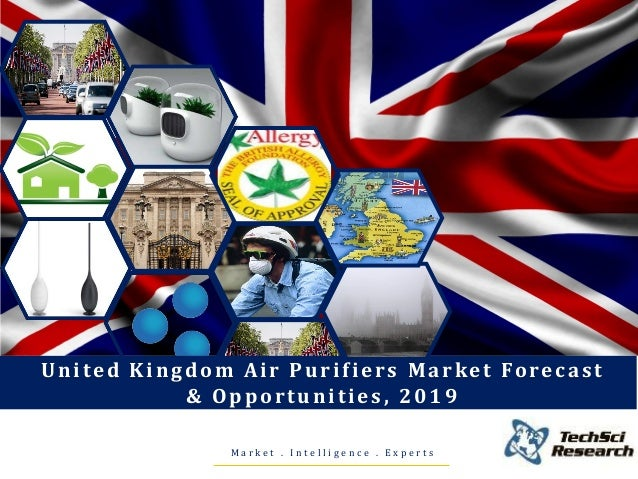 M a r k e t . I n t e l l i g e n c e . E x p e r t s United Kingdom Air Purifiers Market Forecast & Opportunities, 2019