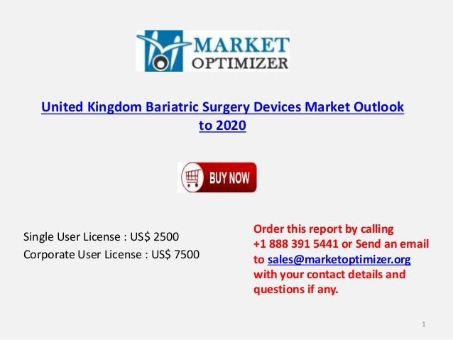 United Kingdom Bariatric Surgery Devices Market Outlook to 2020 Single User License : US$ 2500 Corporate User License : US...