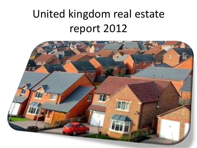 United kingdom real estate       report 2012
