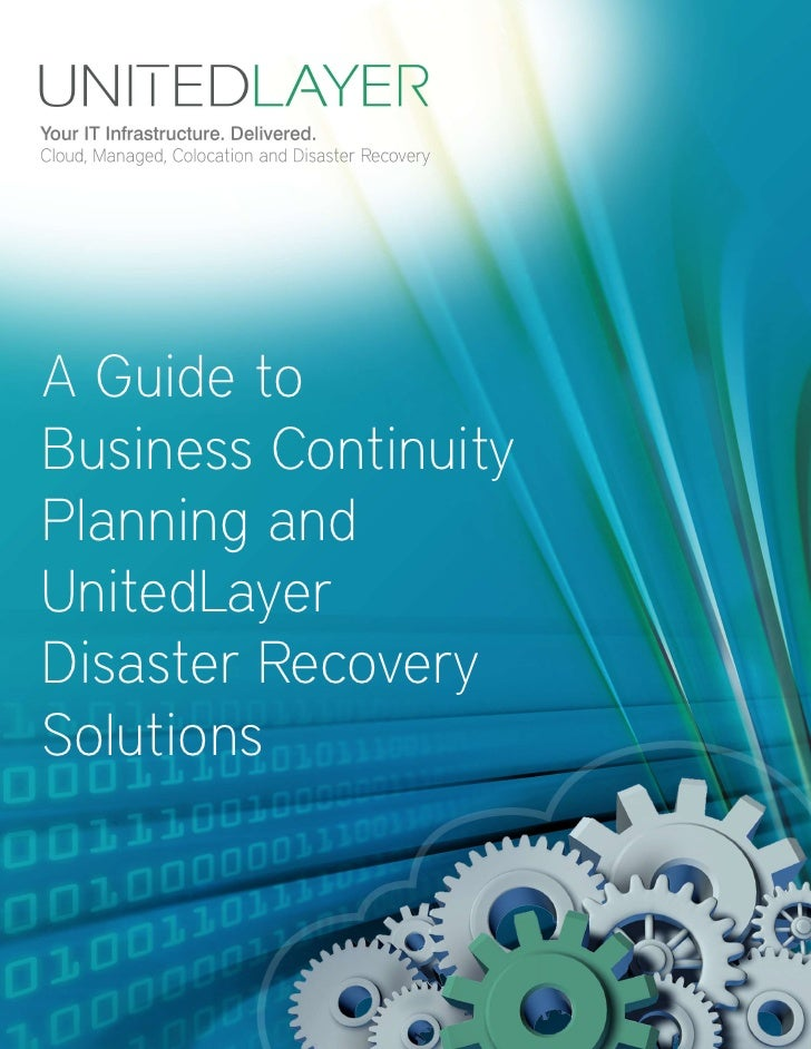 A Guide toBusiness ContinuityPlanning andUnitedLayerDisaster RecoverySolutions