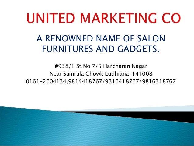 A RENOWNED NAME OF SALON FURNITURES AND GADGETS. #938/1 St.No 7/5 Harcharan Nagar Near Samrala Chowk Ludhiana-141008 0161-...