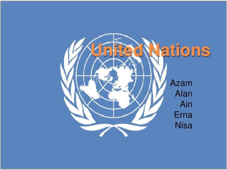 United Nations         Azam          Alan           Ain          Erna          Nisa